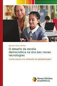 O desafio da escola democrática na era das novas tecnologias