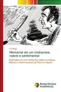 Memorial de um intérprete; nobre e sentimental