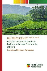 Erosão potencial laminar hídrica sob três formas de cultivo