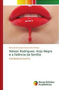 Nelson Rodrigues: Anjo Negro e a falência da família