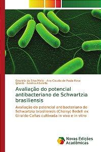Avaliação do potencial antibacteriano de Schwartzia brasilie