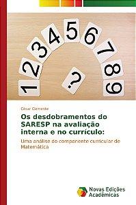 Os desdobramentos do SARESP na avaliação interna e no curríc