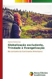 Globalização excludente; Trindade e Evangelização