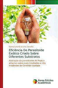 Eficiência De Parasitoide Exótico Criado Sobre Diferentes Su