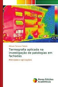 Termografia aplicada na investigação de patologias em fachad