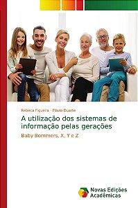 A utilização dos sistemas de informação pelas gerações