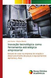 Inovação tecnológica como ferramenta estratégica empresarial