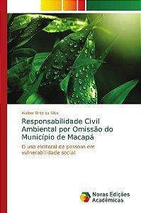 Responsabilidade Civil Ambiental por Omissão do Município de