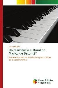 Há resistência cultural no Maciço de Baturité?