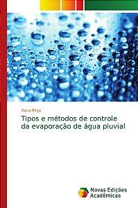 Tipos e métodos de controle da evaporação de água pluvial