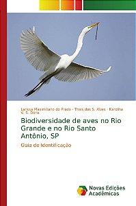 Biodiversidade de aves no Rio Grande e no Rio Santo Antônio;