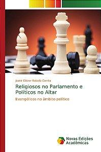 Religiosos no Parlamento e Políticos no Altar