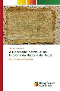 A Liberdade Individual na Filosofia da História de Hegel