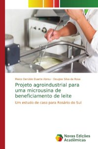 Projeto agroindustrial para uma microusina de beneficiamento