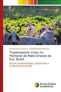 Trypanosoma vivax no Pantanal do Mato Grosso do Sul; Brasil