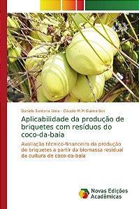 Aplicabilidade da produção de briquetes com resíduos do coco