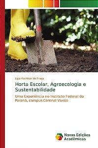 Horta Escolar; Agroecologia e Sustentabilidade