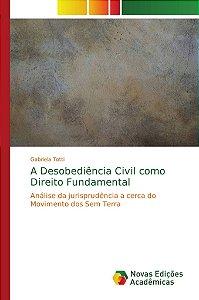 A Desobediência Civil como Direito Fundamental