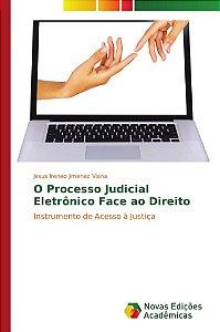 O Processo Judicial Eletrônico Face ao Direito