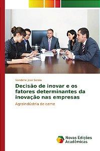 Decisão de inovar e os fatores determinantes da inovação nas