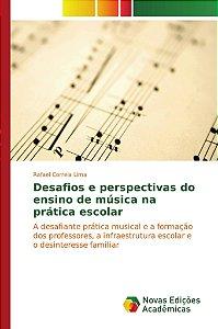 Desafios e perspectivas do ensino de música na prática escol