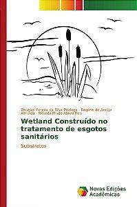 Wetland Construído no tratamento de esgotos sanitários