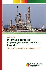 Dilemas acerca da Exploração Petrolífera no Equador