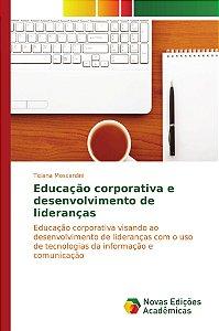 Educação corporativa e desenvolvimento de lideranças