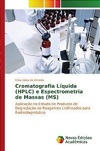 Cromatografia Líquida (HPLC) e Espectrometria de Massas (MS)