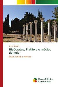 Hipócrates; Platão e o médico de hoje