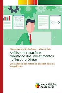 Análise da taxação e tributação dos investimentos no Tesouro