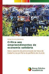 Crítica aos empreendimentos de economia solidária