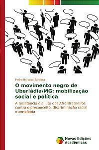 O movimento negro de Uberlâdia/MG: mobilização social e polí