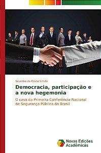Democracia; participação e a nova hegemonia