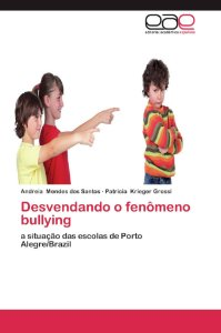 Desvendando o fenômeno bullying
