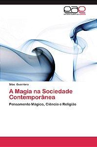 A Magia na Sociedade Contemporânea