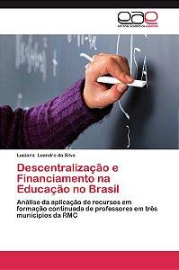 Descentralização e Financiamento na Educação no Brasil