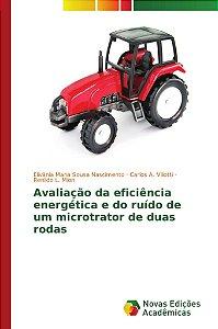 Avaliação da eficiência energética e do ruído de um microtra