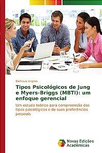 Tipos Psicológicos de Jung e Myers-Briggs (MBTI): um enfoque