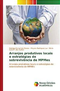Arranjos produtivos locais e estratégias de sobrevivência de