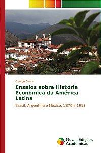 Ensaios sobre História Econômica da América Latina