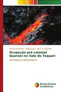Ocupação pré-colonial Guarani no Vale do Taquari