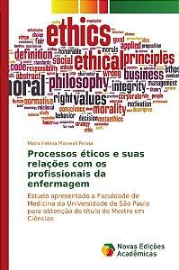 Processos éticos e suas relações com os profissionais da enf