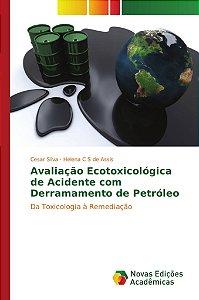 Avaliação ecotoxicológica de acidente com derramamento de pe
