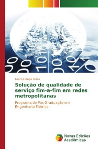 Solução de qualidade de serviço fim-a-fim em redes metropoli