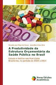 A Produtividade da Estrutura Orçamentária da Saúde Pública n