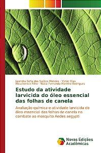 Estudo da atividade larvicida do óleo essencial das folhas d