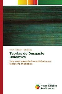 Teorias do Desgaste Oxidativo