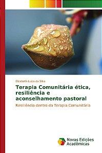 Terapia Comunitária ética; resiliência e aconselhamento past