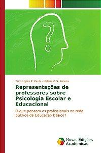 Representações de professores sobre Psicologia Escolar e Edu